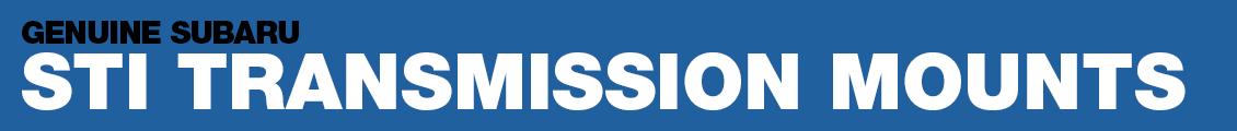 Subaru STI Transmission Mounts Performance Parts Information Serving Phoenix, AZ