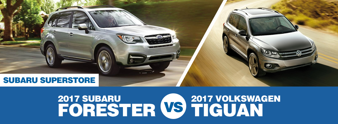 Compare 2017 Subaru Forester VS Volkswagen Tiguan at Subaru Superstore