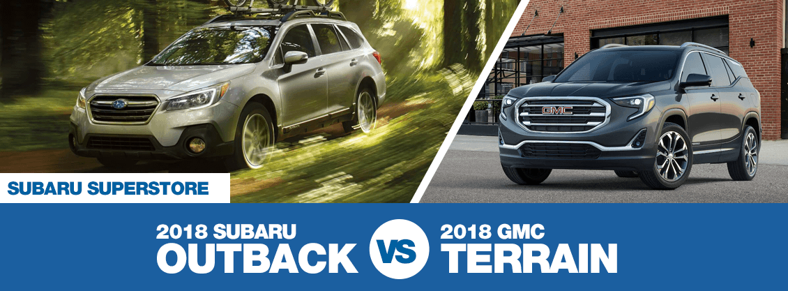 Compare 2018 Subaru Outback Vs Gmc Terrain Compact Suv Model