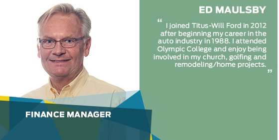 Ed Maulsby - Finance Manager at Titus-Will Ford