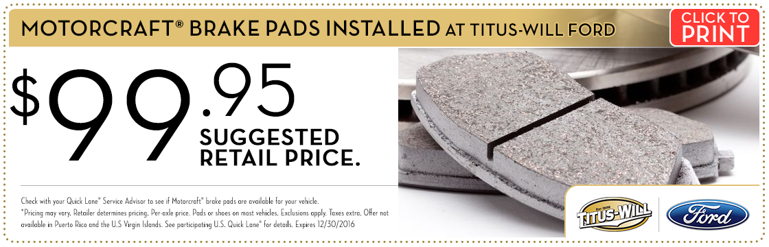 Click to print this MOTORCRAFT® BRAKE PADS INSTALLED service special from Titus-Will Ford