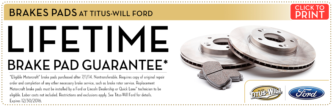 Click to print this Lifetime Brake Pad Guarantee service special from Titus-Will Ford