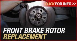 Click to View Information about our Toyota Front Brake Rotor Replacement Service