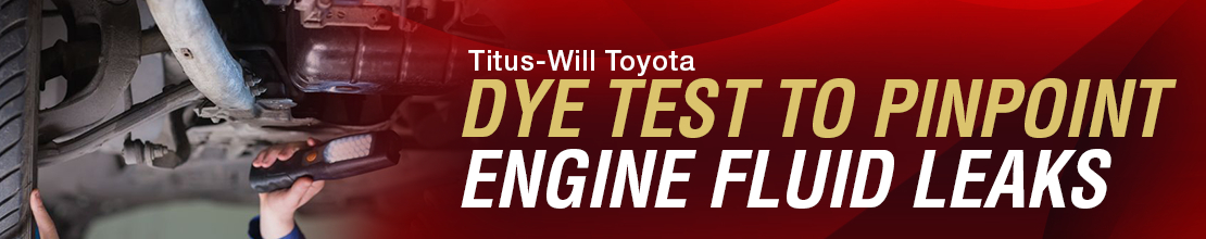 Toyota Engine Fluid Leak Dye Test Undercarriage Service Information in Tacoma, WA