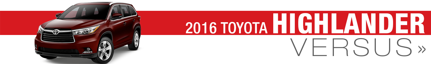 2016 Toyota Highlander Comparisons at Titus-Will Toyota in Tacoma, WA