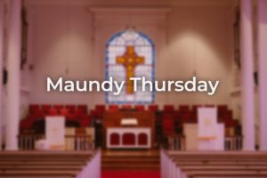 photo of church chancel with Maundy Thursday title