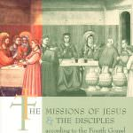 The Missions of Jesus & the Disciples According to the Fourth Gospel