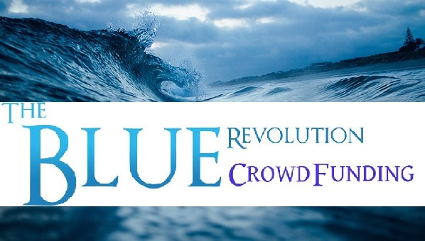 The Blue Revolution Crowdfunding