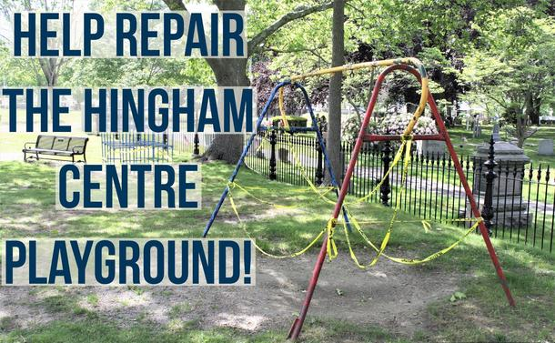 Help Repair The Hingham Centre Playground!