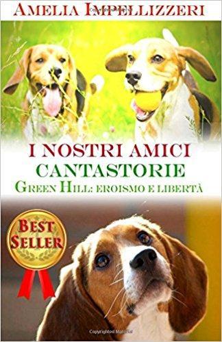 I NOSTRI AMICI CANTASTORIE – GREEN HILL EROISMO E LIBERTA