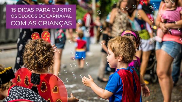 15 dicas para curtir os blocos de carnaval com as crianças