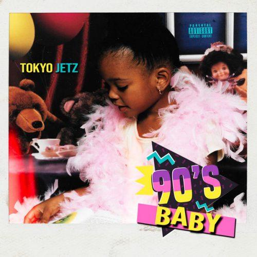 Tokyo Jetz 90's Baby
