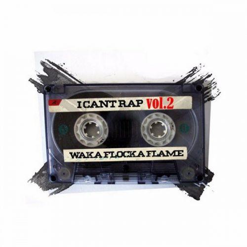 Waka Flocka Flame I Can't Rap 2