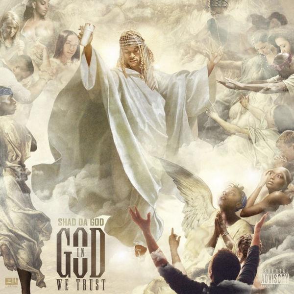 Shad Da God In God We Trust