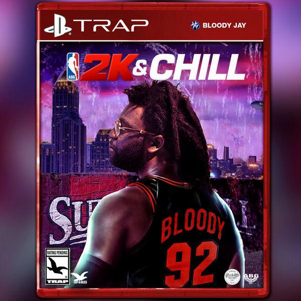 Bloody Jay 2k & Chill