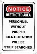 Notice Restricted Area Aluminum Sign