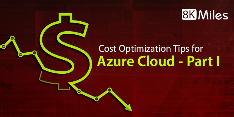 Cost Optimization Tips for Azure Cloud-Part I