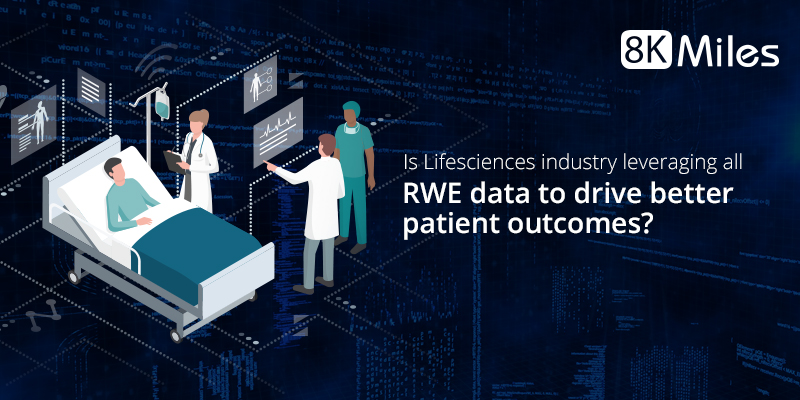 Is Lifesciences industry leveraging all RWE data to drive better patient outcomes?