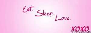 eat sleep love Facebook Cover Photo