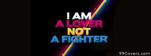 lover not fighter Facebook Cover Photo