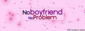 no boyfriend Facebook Cover Photo