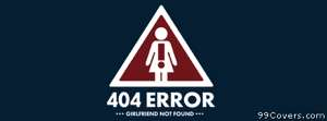 Funny error 404 girlfriend Facebook Cover Photo