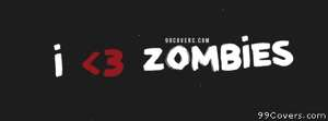 i love zombies Facebook Cover Photo
