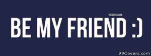 be my friend Facebook Cover Photo