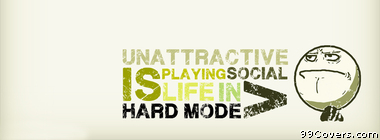 funny unattractive life meme Facebook Cover Photo