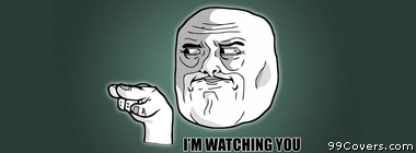 I\\\'m watching you meme Facebook Cover Photo