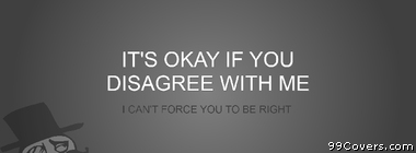 Cant force you to be right funny meme Facebook Cover Photo