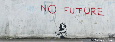 Banksy Street Art no future Facebook Cover Photo