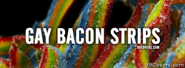 gay bacon strips Facebook Cover Photo