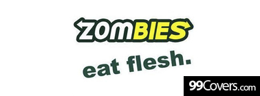 zombies eat flesh Facebook Cover Photo