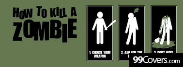 how to kill a zombie Facebook Cover Photo