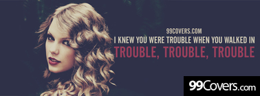 Taylor Swift i knew you were trouble lyrics Facebook Cover Photo