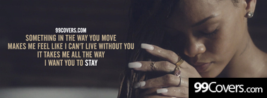 rihanna stay ft. Mikky Ekko lyrics Facebook Cover Photo