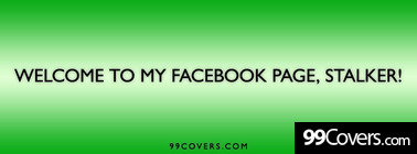 welcome to my facebook page stalker Facebook Cover Photo