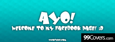 ayo welcome to my page Facebook Cover Photo