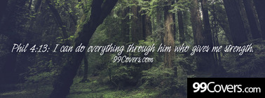Phil 4:13 him who gives me strength Facebook Cover Photo