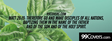 Matt 28:19 therefor go and make diciples Facebook Cover Photo