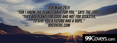 Jeremiah 29:11 for i know the plans i have for you Facebook Cover Photo