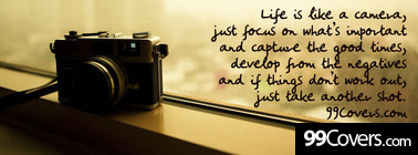 life is like a camera Facebook Cover Photo