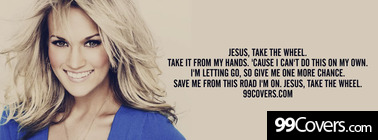 Carrie Underwood Jesus Take the Wheel lyrics Facebook Cover Photo