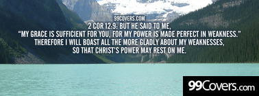 2 Cor 12:9  But he said to me Facebook Cover Photo