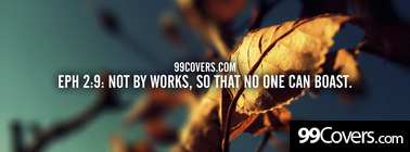 Eph 2:9  not by works Facebook Cover Photo
