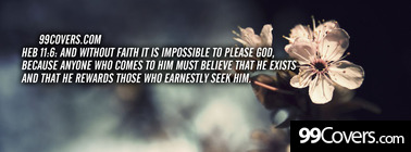 Heb 11:6  And without faith Facebook Cover Photo