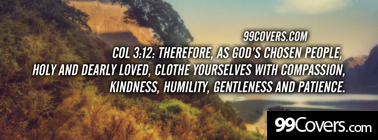Col 3:12  Therefore, as God's chosen people Facebook Cover Photo