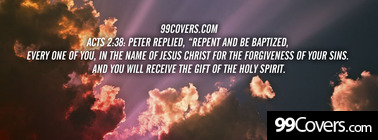 """Acts 2:38  Peter replied, """"Repent and be baptize Facebook Cover Photo"""