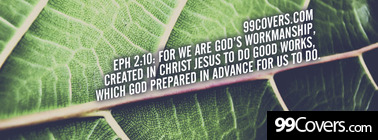 Eph 2:10  For we are God's workmanship Facebook Cover Photo